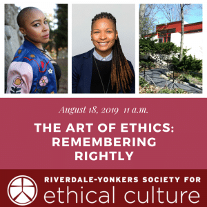 The Art of Ethics: Remembering Rightly @ Riverdale-Yonkers Society for Ethical Culture | New York | United States