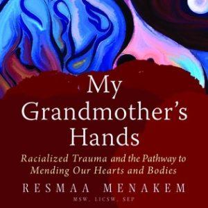 Racial Justice Book Group: My Grandmother's Hands