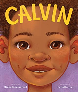 Book cover: a young African American boy, smiling, on purple background, with word Calvin over his forehead, and authors JR and Vanessa Ford, illustrator Kayla Harren, in  text
